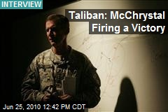 Taliban: McChrystal Firing a Victory