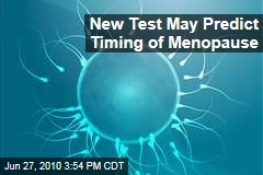New Test May Predict Timing of Menopause