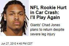 NFL Rookie Hurt in Car Crash: I'll Play Again