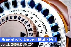 Scientists Unveil Male Pill