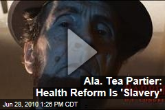 Ala. Tea Partier: Health Reform Is 'Slavery'