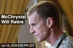 McChrystal Will Retire