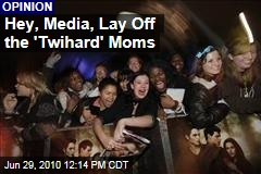 Hey, Media, Lay Off the 'Twihard' Moms