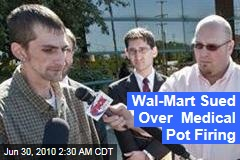Wal-Mart Sued Over Medical Pot Firing