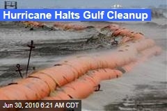 Hurricane Halts Gulf Cleanup