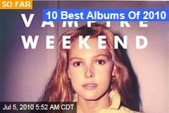 10 Best Albums Of 2010
