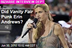 Did Vanity Fair Punk Erin Andrews?