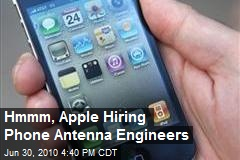 Hmmm, Apple Hiring Phone Antenna Engineers