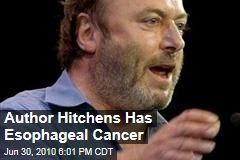 Author Hitchens Has Esophageal Cancer