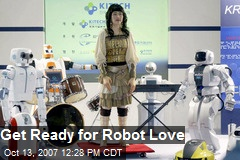 Get Ready for Robot Love
