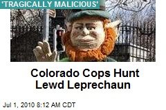 Colorado Cops Hunt Lewd Leprechaun