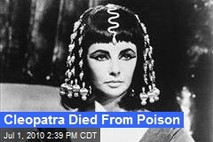 Cleopatra Died From Poison