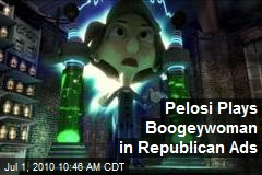 Pelosi Plays Boogeywoman in Republican Ads
