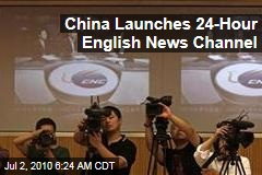 China Launches 24-Hour English News Channel