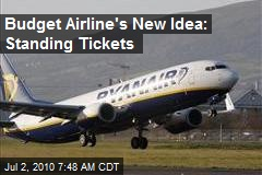 Budget Airline's New Idea: Standing Tickets