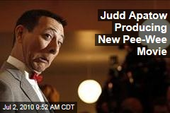 Judd Apatow Producing New Pee-Wee Movie