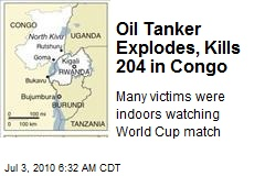 Oil Tanker Explodes, Kills 204 in Congo