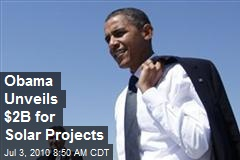Obama Unveils $2B for Solar Projects