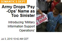 Army Drops 'Psy-Ops' Name as Too Sinister