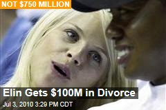 Elin Gets $100M in Divorce