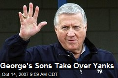 George's Sons Take Over Yanks