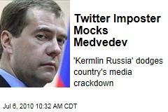 Twitter Imposter Mocks Medvedev