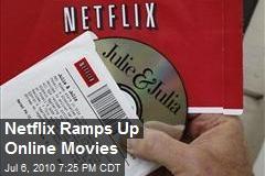 Netflix Ramps Up Online Movies