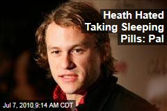 Heath Hated Taking Sleeping Pills: Pal