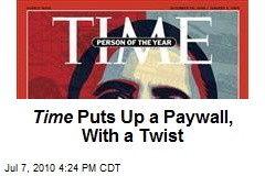 Time Puts Up a Paywall, With a Twist