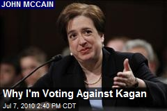 Why I'm Voting Against Kagan