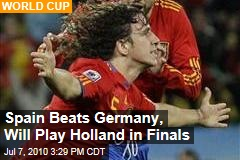 Spain Beats Germany, Will Play Holland in Finals