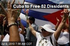 Cuba to Free 52 Dissidents