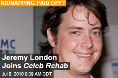 Jeremy London Joins Celeb Rehab