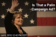 Is That a Palin Campaign Ad?