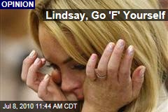 Lindsay, Go 'F' Yourself