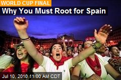 Why You Must Root for Spain