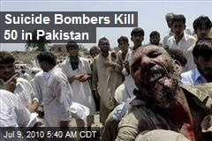Suicide Bombers Kill 50 in Pakistan