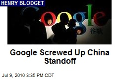 Google Screwed Up China Standoff