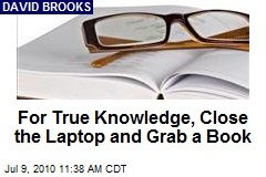 For True Knowledge, Close the Laptop and Grab a Book