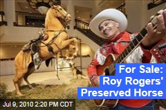 For Sale: Roy Rogers' Taxidermied Horse