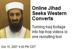 Online Jihad Seeks Western Converts