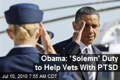 Obama: 'Solemn' Duty to Help Vets With PTSD