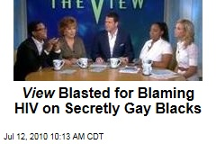 View Blasted for Blaming HIV on Secretly Gay Blacks
