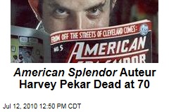 American Splendor Auteur Harvey Pekar Dead at 70