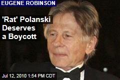 'Rat' Polanski Deserves a Boycott