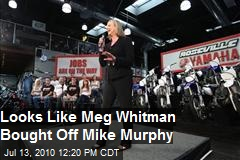 Looks like Meg Whitman bought off Mike Murphy