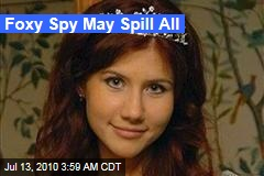 Foxy Spy May Spill All
