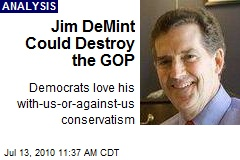 Jim DeMint Could Destroy the GOP
