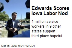 Edwards Scores Iowa Labor Nod