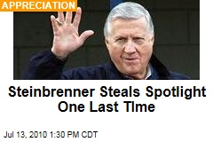 Steinbrenner Steals Spotlight One Last TIme